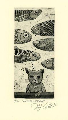original etching Dare to Dream by Mariann Johansen Ellis Illustrations, Book Illustration, Bad Cats, Bad Kitty, Animal Sketches, Dream Art, Fish Art, Cat Drawing, Art Sketchbook