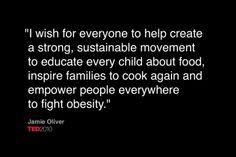Food Revolution. <3 Jaime Oliver
