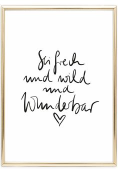 Scandinavian Wall Art | Beautiful Quote | Sprüche Poster | Handlettering | Sei frech und wild und wunderbar | Postershop | Tales by Jen | www.talesbyjen.com Brush Lettering, Hand Lettering, Words Quotes, Art Quotes, Life Quotes, Pia, Diy Wall, True Words, Cool Words