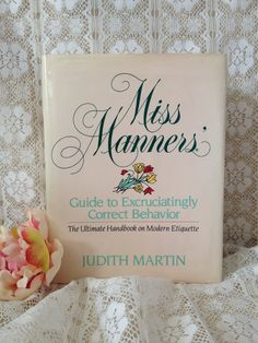 Miss Manners Etiquette Book How To Manners And Etiquette Etiquette And Manners, Self Development Books, Good Manners, Finishing School, Alternative Christmas Tree, Boho Diy, Learning To Be, Vintage Gifts, Reading