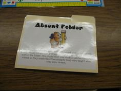 Good Idea: Put an absent folder on the absent student's desk.  The students at their table will make sure they get all of the work we do that day put in their folder.  Check their folder at the end of the day and make sure there are not tests or activities that can only be done whole class. Then, when that student returns the next day, they put their folder in their backpack.  The instructions to the parents are on the folder.