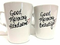 Love these coffee mugs. Good Morning Beautiful. Good Morning Handsome.