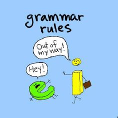 Is it ever OK to break the rules of grammar? Grammar Humor, Grammar And Punctuation, Grammar Rules, Grammar School, 4th Grade Ela, Class Memes, Spelling Rules, I Love To Laugh, Writing Help