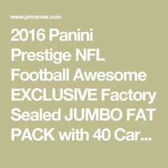 2016 Panini Prestige NFL Football Awesome EXCLUSIVE Factory Sealed JUMBO FAT PACK with 40 Cards! Look for Rookies & Autographs of Carson Wentz,Jared Goff,Ezekiel Elliott & All the Top NFL Draft Picks for $6.95.