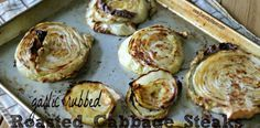 Garlic Rubbed Roasted Cabbage Steaks. Made these. People who love cabbage (like me) will love this!
