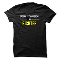 Of course Im awesome Im a RICHTER