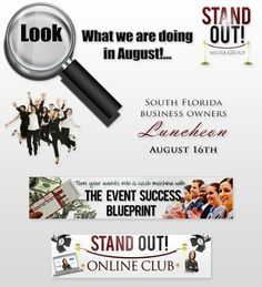 This graphic was used to promote our August 2012 luncheon, our new product, the Event Success Blueprint and our membership site, the Stand Out! Online Club