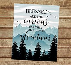 Blessed Are The Curious For They Shall Have Adventures Art Print, Adventure Quote Wall Art, Mountain Bible Verse Painting, Canvas Painting Quotes, Cute Canvas Paintings, Diy Painting, Paintings With Quotes, Quotes For Canvas, Canvas Canvas, Adventure Time, Adventure Quotes