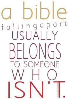 A bible falling apart usually belongs to someone who isn't.