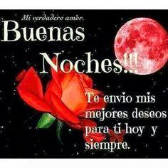 Buenas noches!! Te envío mis mejores deseos para ti hoy y siempre.