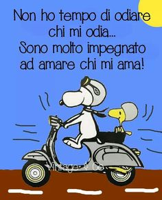 "Italian poster Snoopy on motorcycle speaking Italian ""No time to hate who hates you, only love who loves you (rough traslation)"