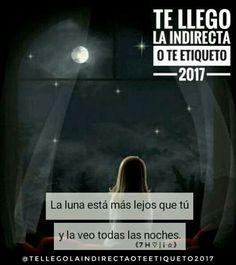 La luna está más lejos que tú y la veo todas las noches 🌕🌃.  ---《7 H ♡ | ¡ ☆》  #TeLlegoLaIndirectaOTeEtiqueto? :$