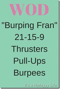 """Burping Fran"" 21-15-9 Thrusters, Pull-ups and Burpees"