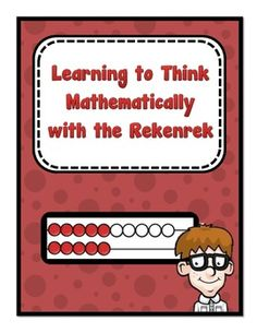 Learning to Think Mathematically with the Rekenrek~ Free Resource