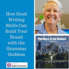 How Good Writing Skills Can Build Your Brand with the Grammar Goddess - The Voice of Job Seekers