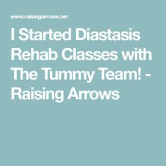 I Started Diastasis Rehab Classes with The Tummy Team! - Raising Arrows