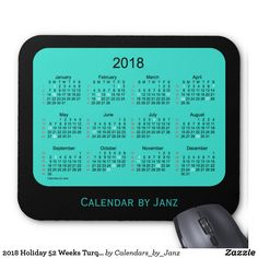 2018 Holiday 52 Weeks Turquoise Calendar by Janz Mouse Pad Custom Calendar, January February March April, 52 Weeks, Presents For Her, Calendar Design, Turquoise, Graphic Design, Make It Yourself, Holiday