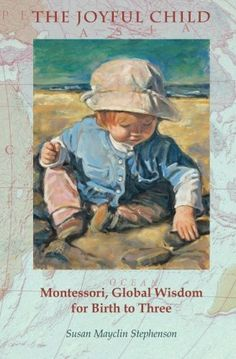 The Joyful Child: Montessori, Global Wisdom for Birth to Three: Susan Mayclin Stephenson My copy just arrived! One of the only Montessori Infant/Toddler books you'll ever need. Montessori Theory, Montessori Books, Montessori Education, Montessori Toddler, Maria Montessori, Montessori Activities, Montessori Materials, Practical Life, Parenting Books