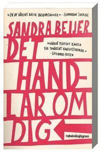 Det handlar om dig, Sandra Beijer. Älskar hennes språk o blogg vilket följer in i boken, däremot tycker jag kanske handlingen är lite tunn, plus att boken är tunn. Men himla fin ändå.