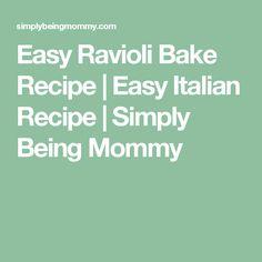 Easy Ravioli Bake Recipe   Easy Italian Recipe   Simply Being Mommy
