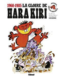 Hara-Kiri, le pire mais toujours le meilleur - http://www.ligneclaire.info/1960-1985-la-gloire-de-hara-kiri-11248.html