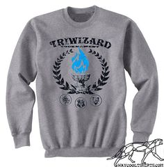 Needs to be on a tee.  Triwizard Cup Sweatshirt