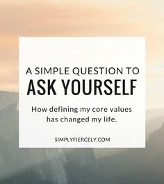 How defining my core values has changed my life.