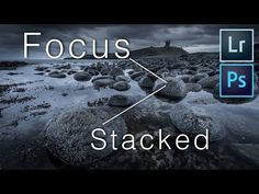 How to Focus Stack with Thomas Heaton | Fstoppers