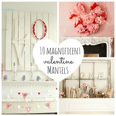 10 Magnificent Valentine Mantels | Babble