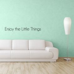 Enjoy The Little Things Wall Decal Quote