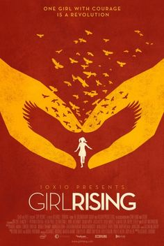Girl Rising is a grassroots documentary film about 9 girls in 9 countries fighting for their educations!