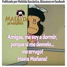 Me voy a dormir Night Quotes, Good Morning Quotes, Flirting Humor, Flirting Quotes, Mafalda Quotes, Sister Poems, Motivational Quotes, Funny Quotes, Pinterest Memes