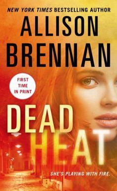 Dead Heat by Allison Brennan | Lucy Kincaid, BK#8 | Publisher: Minotaur Books | Publication Date: June 3, 2014 | www.allisonbrennan.com | Romantic Suspense #Thriller #crime