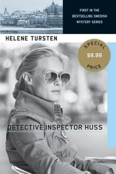 Detective Inspector Huss bk1 by Helene Tursten. Swedish Crime novel. Excellent read!