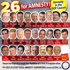 Republicans for Amnesty These frauds need sent home and booted out of public office state and /or national!!
