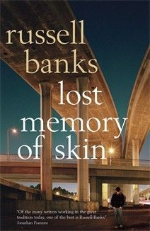 Lost Memory of Skin / Russell Banks
