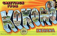 Greetings from Kokomo, Indiana