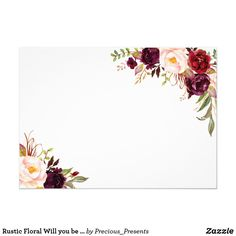 Rustic Floral Will you be my bridesmaid Floral Wedding Invitations, Custom Invitations, Floral Invitation, Wine Colored Wedding, Wedding Invatations, Invitation Background, Wedding Background, Create Your Own Invitations, Floral Border