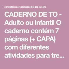 CADERNO DE TO - Adulto ou Infantil O caderno contém 7 páginas (+ CAPA) com diferentes atividades para treino Atividad...