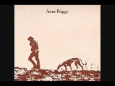▶ Anne Briggs - The Snow It Melts The Soonest - YouTube