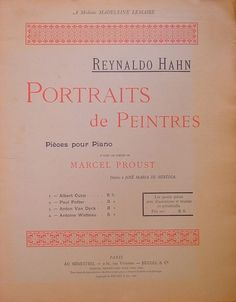 Hahn and Proust: Movements/Sections4 pieces: Albert Cuyp;  Paulus Potter;  Anton Van Dyck;  Antoine Watteau;  Composition Year1894