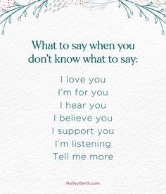 What to say when you don't know what to say... Can We Love, Live Love, Dealing With Loneliness, Bible Verses For Women, I Support You, We Are Best Friends, Writing Courses, Losing A Loved One, Speak Life