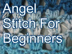 Crochet Angel Stitch - Now in Left Handed a left handed version and Captions for both versions!
