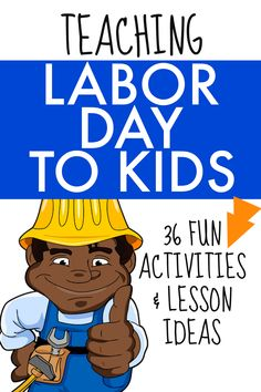 Teaching kids about Labor Day with these fun Labor Day teaching ideas and Labor Day activities. Great for teachers and homeschool. #laborday #lessons #historylessons #teaching #homeschool