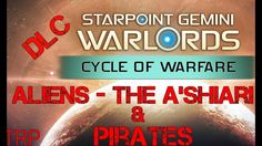 Starpoint Gemini Warlords: DLC - Cycle Of Warfare - Aliens ( The A'shiar...