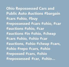 Ohio Repossessed Cars and Public Auto Auctions #bargain #cars #ohio, #buy #repossessed #cars #ohio, #car #auctions #ohio, #car #auctions #in #ohio, #cheap #cars #ohio, #ohio #car #auctions, #ohio #cheap #cars, #ohio #repo #cars, #ohio #repossed #cars, #ohio #repossessed #car, #ohio #repossessed #cars, #ohio #repossessed #trucks, #ohio #used #cars, #repo #trucks #ohio, #repossessed #autos #ohio, #repossessed #cars #ohio, #repossessed #motorcycles #ohio, #used #cars #ohio, #cheap #repossessed…