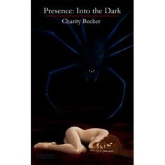 Presence Into the Dark (signed paperback) Self Pity, Innocent Child, Make A Choice, Book Publishing, Have Time, Rage, No Worries, Charity, The Darkest