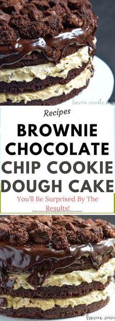BROWNIE CHOCOLATE CHIP COOKIE DOUGH CAKE..!!! !!!