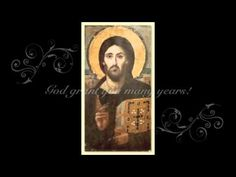 God Grant You Many Years- A Traditional Orthodox Christian song used at birthdays, weddings, baptisms, etc.