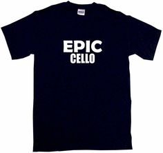 Epic Cello Tee Shirt OR Hoodie Sweat